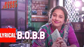 Bobby Jasoos:  Full Lyrical Video Song | Vidya Balan | Ali Fazal