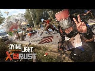 Dying Light   Rust в гостях у Dying Light! Подробности о кроссовере и бесплатном DLC!