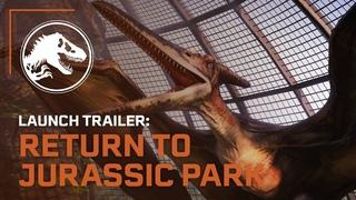 Jurassic World Evolution: Return to Jurassic Park Launch Trailer