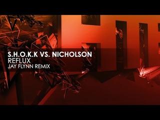 . vs. Nicholson - Reflux (Jay Flynn Remix)